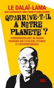 Dalaï-Lama - Qu'arrive-t-il à notre planète ? - Conversations avec de grands penseurs sur l'écologie, l'éthique et l'interdépendance.