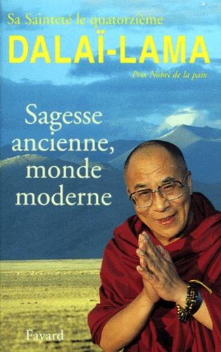 Dalaï-Lama - Sagesse ancienne, monde moderne - Ethique pour le nouveau millénaire.