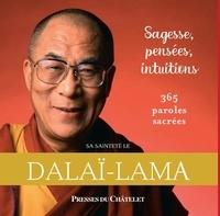 Dalaï-Lama - Sagesse, Pensées, Intuitions - 365 paroles sacrées.