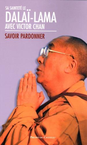 Dalaï-Lama - Savoir pardonner.