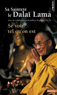 Se voir tel qu'on est -  Dalaï-Lama |