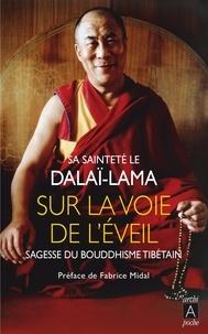 Dalaï-Lama - Sur la voie de l'éveil.
