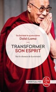 Dalaï-Lama - Transformer son esprit - Sur le chemin de la sérénité.