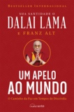 Dalai Lama et Franz Alt - Um Apelo ao Mundo - O Caminho da Paz em Tempos de Discórdia.