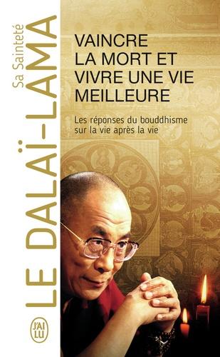 Dalaï-Lama - Vaincre la mort et vivre une vie meilleure - Réflexions sur les principes énoncés dans Un cours sur les miracles.