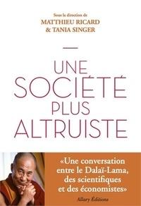 Téléchargement gratuit ibooks pour iphone Vers une société altruiste  - Conversations sur l'altruisme et la compassion réunissant Sa Sainteté le Dalï-Lama, des scientifiques et des économistes