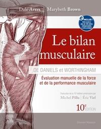 Dale Avers et Marybeth Brown - Le bilan musculaire de Daniels et Worthingham - Techniques d'évaluation manuelle de la force musculaire et de la performance physique.