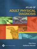 Dale Berg et Katherine Worzala - Atlas of Adult Physical Diagnosis.