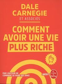 Dale Carnegie - Comment avoir une vie plus riche.