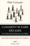 Dale Carnegie - Comment se faire des amis et influencer les autres.