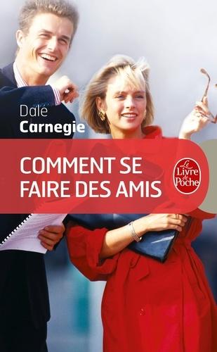 Comment se faire des amis - Dale Carnegie - Format ePub - 9782253176145 - 6,49 €