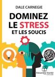 Dale Carnegie - Dominez le stress et les soucis. 1 CD audio MP3