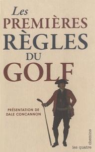 Dale Concannon - Les premières règles du Golf.