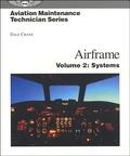 Dale Crane et Terry Michmerhuizen - Aviation Maintenance Technician Series : Airframe - Volume 2, Systems.