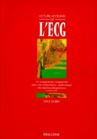 Dale Dubin - Lecture accélérée de l'ECG - Un enseignement programmé, édition 1997.