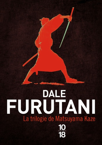 La trilogie de Matsuyama Kaze. La promesse du samouraï ; Vengeance au palais de Jade ; Menaces sur le shogun
