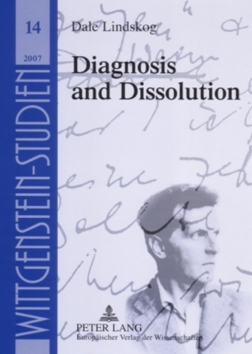 Dale Lindskog - Diagnosis and Dissolution - From Augustine's Picture to Wittgenstein's Picture Theory.