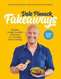 Dale Pinnock - Dale Pinnock Fakeaways - Healthy, budget-friendly takeaways for everyday homecooking.