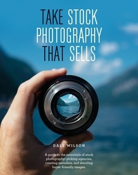 Dale Wilson - Take Stock Photography That Sells - Earn a living doing what you love.