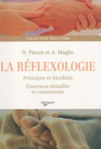 Dalia Piazza et Antoine Maglio - La réflexologie - Principes et bienfaits, exercices détaillés et commentés.