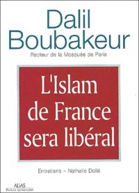 Dalil Boubakeur - L'Islam de France sera libéral - Entretiens.