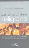 Dalil Boubakeur et Pierre Lambert - Le choc des religions - Juifs, chrétiens, musulmans, la coexistence est-elle possible ?.