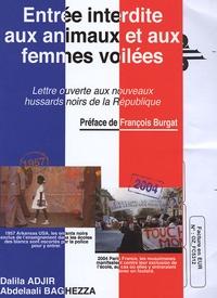 Dalila Adjir et Abdelaali Baghezza - Entrée interdite aux animaux et aux femmes voilées ! - Lettre ouverte aux nouveaux hussards noirs de la République.