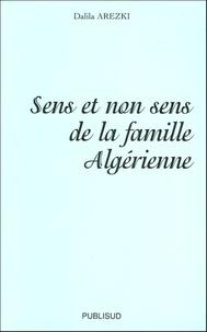 Dalila Arezki - Sens et non sens de la famille algérienne.