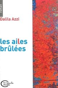 Dalila Azzi - Les ailes brûlées.