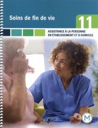 Dalila Benhaberou-Brun et Isabelle Parent - Assistance à la personne en établissement et à domicile - Compétence 11, Soins de fin de vie.