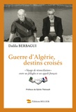 """Dalila Berbagui - Guerre d'Algérie, destins croisés - """"Voyage de réconciliation"""" entre un fellagha et un appelé français."""