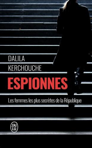 Espionnes. Doubles vies sous haute tension : une enquête exclusive au coeur des services secrets français
