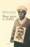 Dalila Kerchouche - Mon père, ce harki.