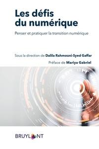 Dalila Rahmouni-Syed Gaffar - Comprendre les défis du numérique - Penser et pratiquer la transition numérique.