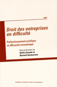 Dalila Zennaki et Bernard Saintourens - Droit des entreprises en difficulté - Perfectionnement juridique et efficacité économique.