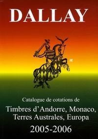 Dallay - Dallay 2005-2006 - Tome 2, Timbres d'Andorre, Monaco, Terres Australes, Europa.