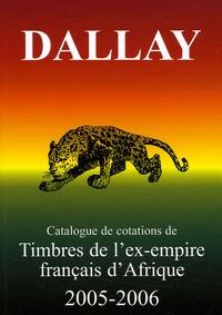 Dallay - Dallay Afrique - Timbres de l'ex-empire français d'Afrique.