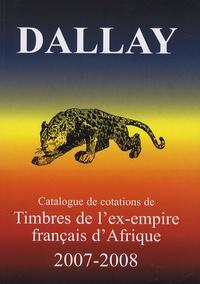 Dallay - Timbres de l'ex-empire français d'Afrique 2007-2008.