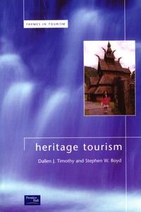 Dallen J. Timothy et Stephen Boyd - Heritage Tourism.