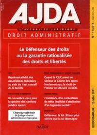 Dalloz - AJDA N° 17, 16 mai 2011 : Le Défenseur des droits ou la garantie rationalisée des droits et libertés.