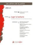 Thierry Ménissier et Paul Dumouchel - Les Cahiers de la Justice N° 1/2011 : Juger la barbarie.