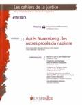 Olivier Beauvallet et Benjamin Ferencz - Les Cahiers de la Justice N° 3/2012 : Après Nuremberg : les autres procés du nazisme.