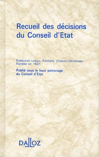 Recueil Lebon. Recueil des décisions du Conseil d'Etat édition 2007 - Dalloz