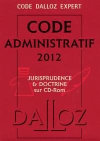 Dalloz-Sirey - Code administratif 2012. 1 Cédérom