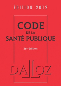 Dalloz-Sirey - Code de la santé publique.