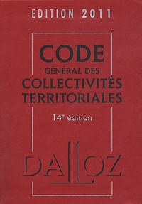 Dalloz-Sirey et Jean-Claude Douence - Code général des collectivités territoriales 2011.