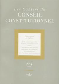 LES CAHIERS DU CONSEIL CONSTITUTIONNEL NUMERO 4 1998 : OBSERVATIONS EN REPLIQUE.- DROIT COMMUNAUTAIRE ET DROIT CONSTITUTIONNEL. CONVENTION EUROPEENNE DES DROITS DE L'HOMME ET CONTENTIEUX DES ELECTIONS PARLEMENTAIRES -  Dalloz-Sirey | Showmesound.org