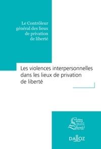 Dalloz-Sirey - Les violences interpersonnelles dans les lieux de privation de liberté.