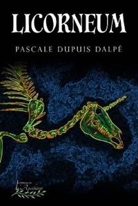 Dalpe pascale Dupuis - Licorneum.