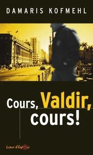 Damaris Kofmehl - Cours, Valdir, cours !.